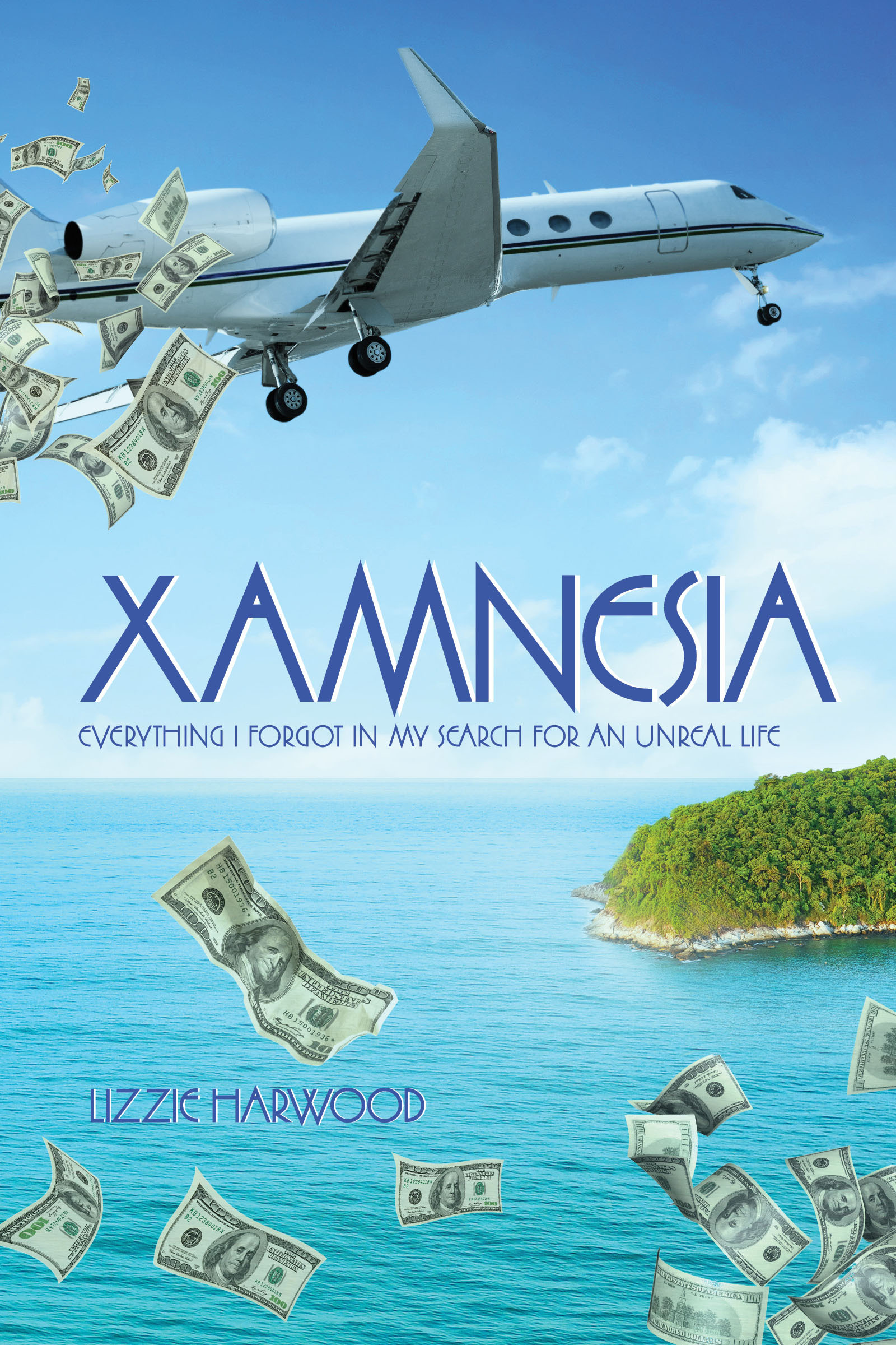 Xamnesia: Everything I Forgot in my Search for an Unreal Life Lizzie Harwood