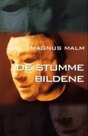 De stumme bildene  by  Magnus Malm