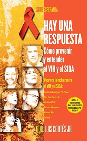 Hay una respuesta (There Is an Answer): Cómo prevenir y entender el VHI y el SIDA (How to Prevent and Understand HIV/AIDS) (Atria Espanol)  by  Luis Cortes