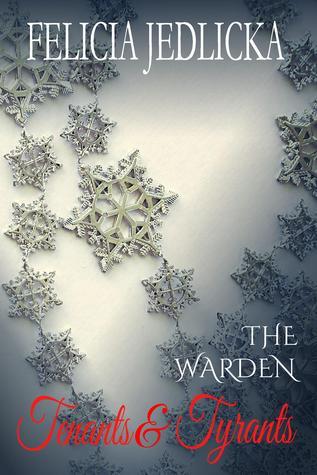 Tenants and Tyrants (Book 5 in The Warden series) Felicia Jedlicka