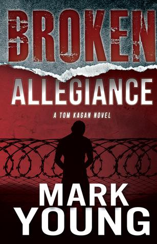 Broken Allegiance (A Tom Kagan Novel)  by  Mark  Young