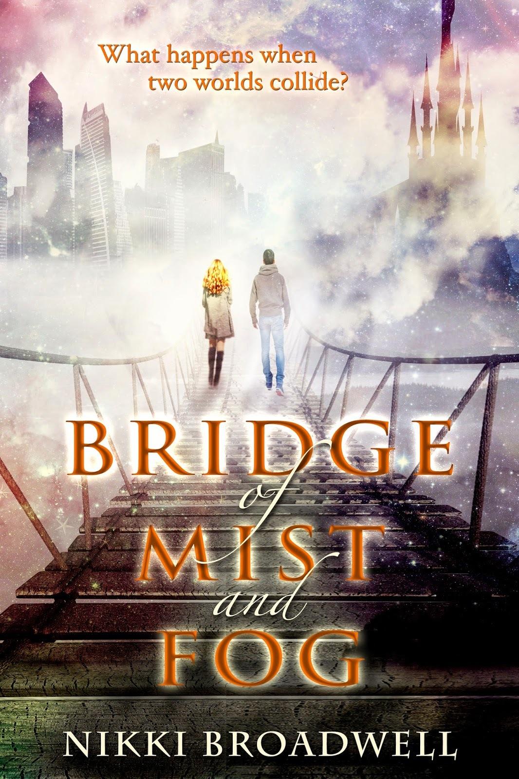Bridge of Mist and Fog Nikki Broadwell