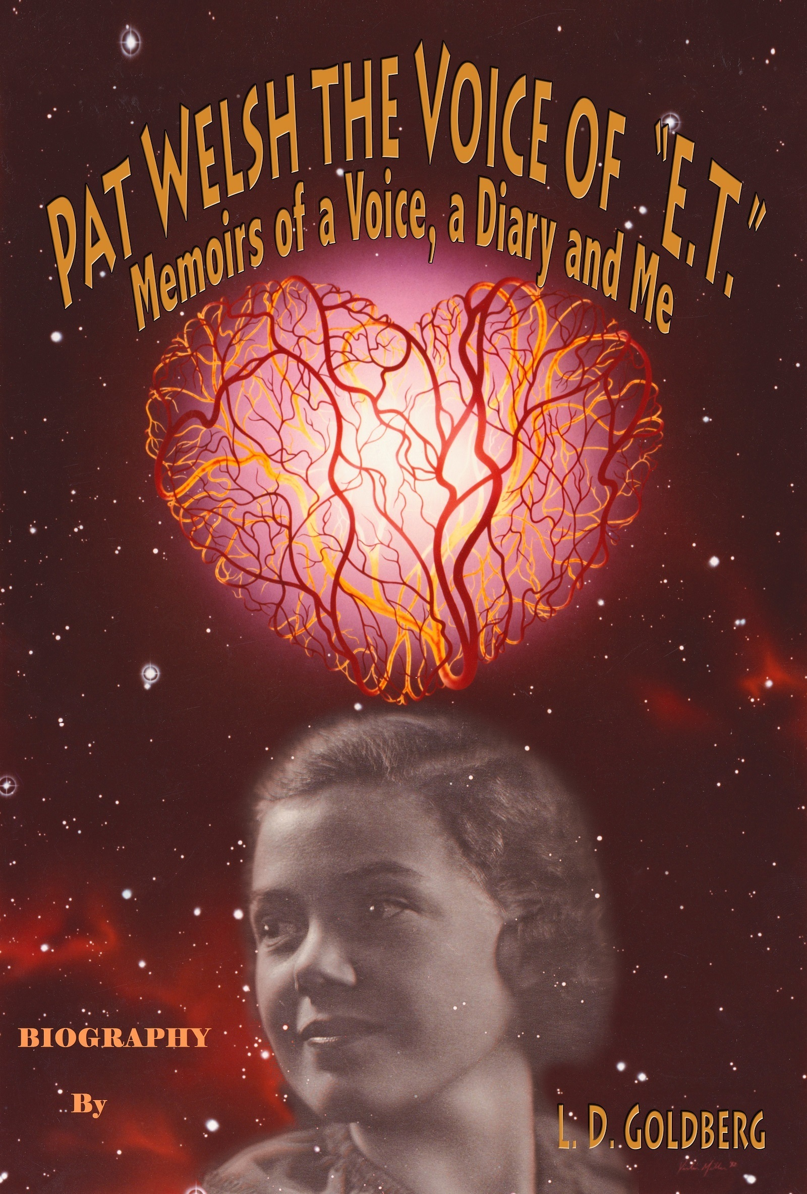 """Pat Welsh: The Voice of """"E. T."""" Memoirs Of A Voice, A Diary And Me  by  L. D. Goldberg"""
