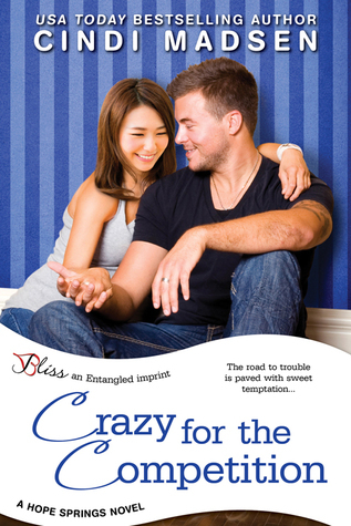 Crazy for the Competition (Hope Springs, #2)  by  Cindi Madsen
