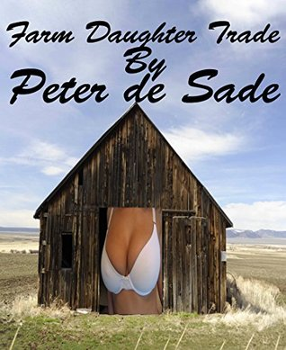 Farmers Daughter Trade Peter de Sade