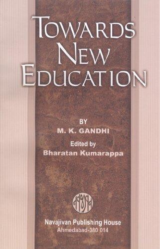 Towards New Education  by  Mahatma Gandhi