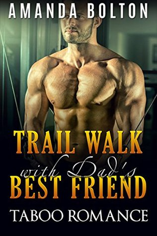 ROMANCE: Trail Walk with My Dads Best Friend (BBW Steamy Forbidden Taboo Romance) Amanda Bolton