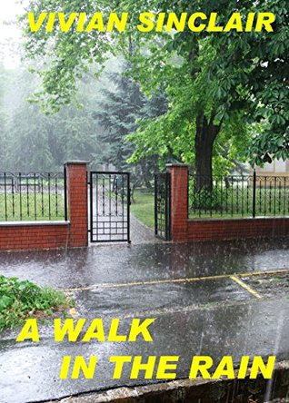 A Walk in the Rain Vivian Sinclair