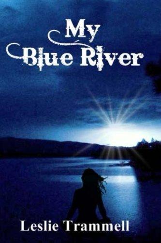 My Blue River (Volume 1) Leslie Trammell