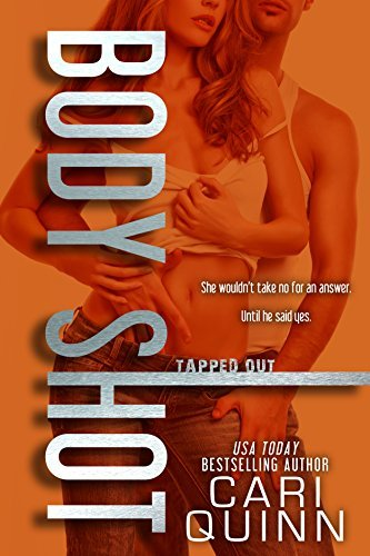 Body Shot (Tapped Out, #1.2)  by  Cari Quinn