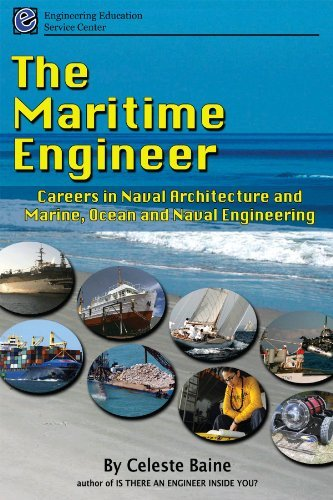 The Maritime Engineer: Careers in Naval Architecture and Marine, Ocean and Naval Engineering  by  Celeste Baine