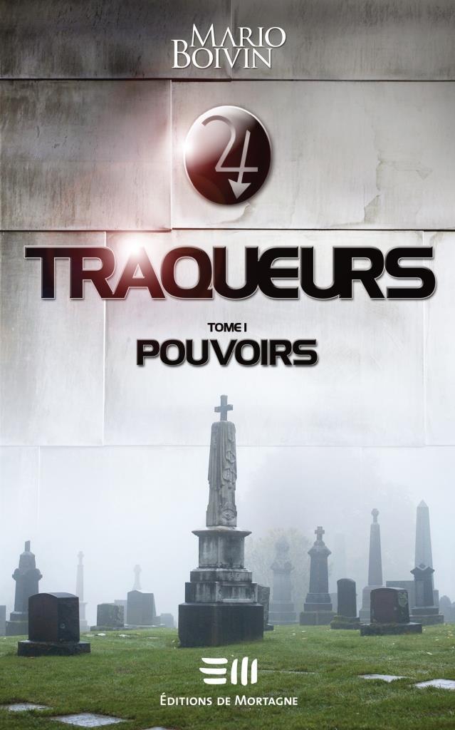 Pouvoirs (Traqueurs, #1) Mario Boivin