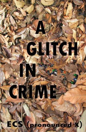 A Glitch in Crime by Ecs