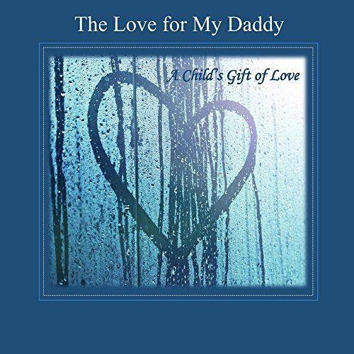 The Love for My Daddy  by  Fathers Day in All Departments