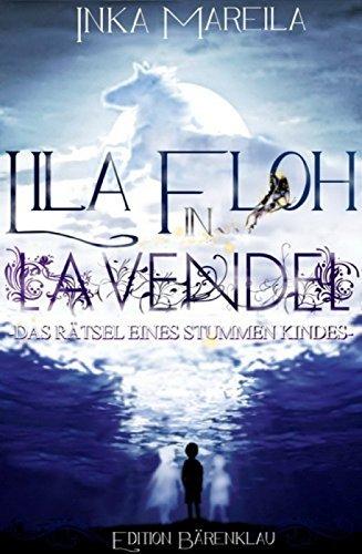 Lila Floh in Lavendel: Das Rätsel eines stummen Kindes: Cassiopeiapres Roman/ Edition Bärenklau  by  Inka Mareila