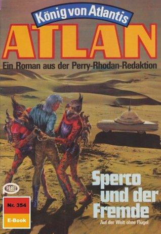 Atlan 354: Spercon und der Fremde (Heftroman): Atlan-Zyklus König von Atlantis (Teil 2) (Atlan classics Heftroman)  by  Hans Kneifel