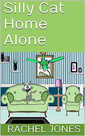 Silly Cat Home Alone  by  Rachel Jones