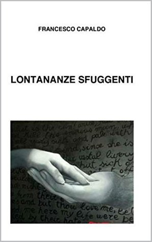 Lontananze sfuggenti  by  Francesco Capaldo
