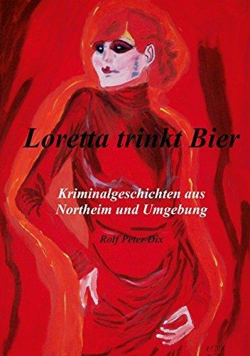 Loretta trinkt Bier  by  Rolf Peter Dix