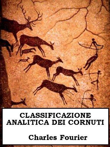 CLASSIFICAZIONE ANALITICA DEI CORNUTI  by  Charles Fourier