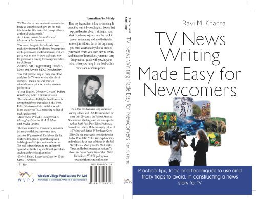 TV News Writing Made Easy for Newcomers  by  Ravi M Khanna