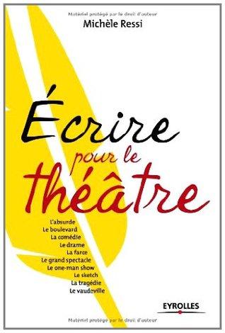 Ecrire pour le théâtre  by  Michèle Ressi