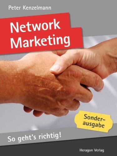 Network Marketing. So gehts richtig!  by  Peter Kenzelmann