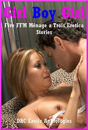 Girl Boy Girl: Five FFM Ménage a Trois Erotica Stories Molly Synthia