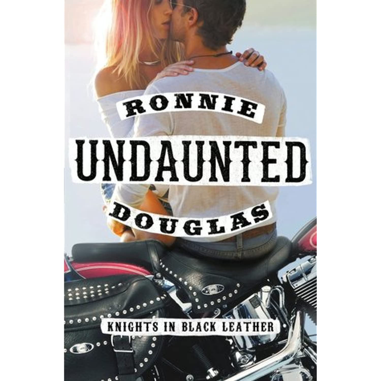 Undaunted (Knights In Black Leather, #1) By Ronnie Douglas