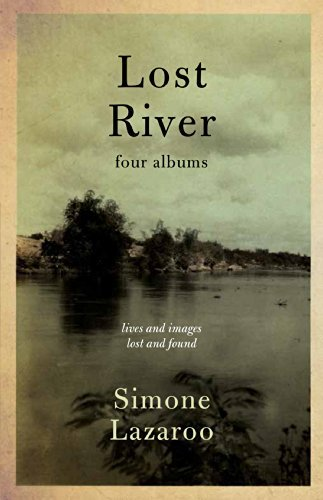 Lost River: four albums  by  Simone Lazaroo