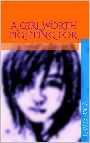 A Girl Worth Fighting For (S.S.R.K. Book 1) V. M. Kessel