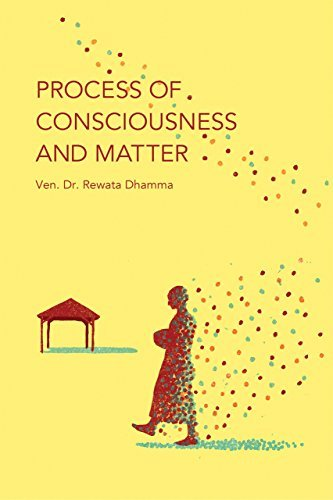 Process of Consciousness and Matter: The Philosophical Psychology of Buddhism  by  Rewata Dhamma