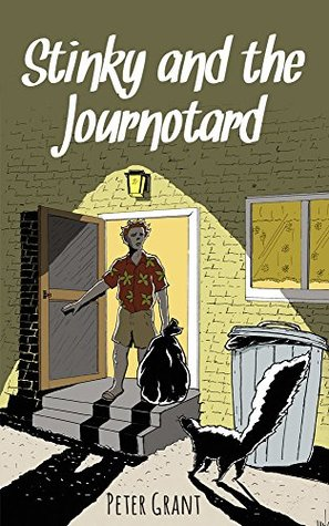 Stinky and the Journotard (Stinky Stories Book 51) Peter Grant