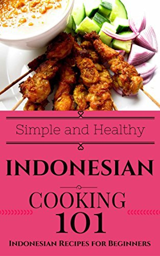 Indonesian: Cooking for Beginners - Indonesian Cookbook Simple Recipes Clara Taylor