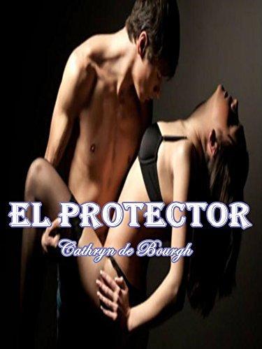 El protector  by  Cathryn de Bourgh