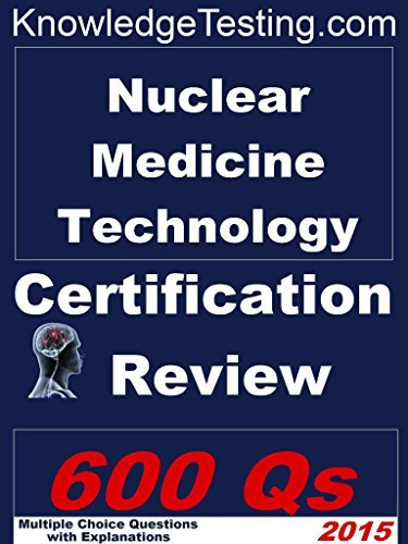 Nuclear Medicine Technology Certification Review (Nuclear Medicine Technology Review Series Book 1) Susie Hines