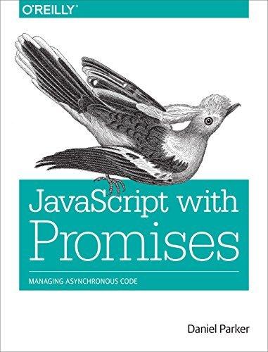 JavaScript with Promises Daniel Parker