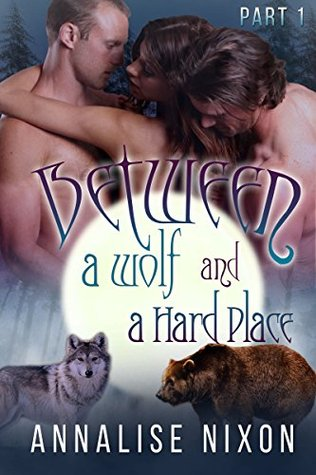 Between a Wolf and a Hard Place: BBW Shifter Menage Annalise Nixon