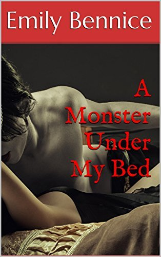 A Monster Under My Bed  by  Emily Bennice