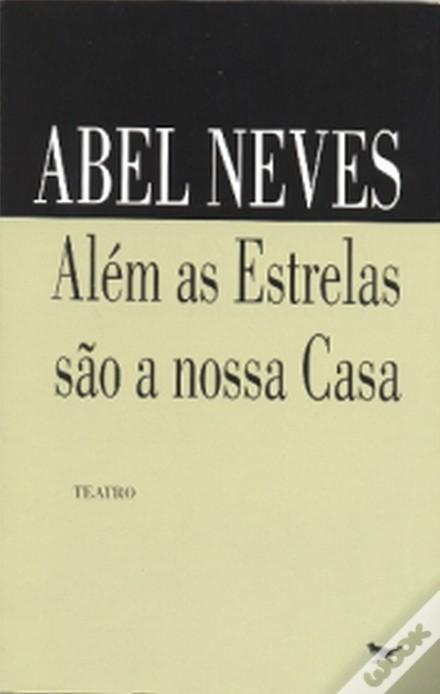 Além as Estrelas são a nossa Casa Abel Neves