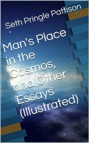 Mans Place in the Cosmos, and Other Essays  by  Seth Pringle Pattison