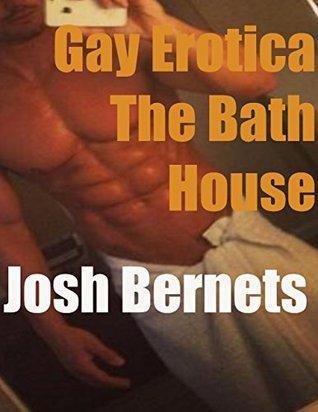 Gay Erotica: The Bath House Josh Bernets