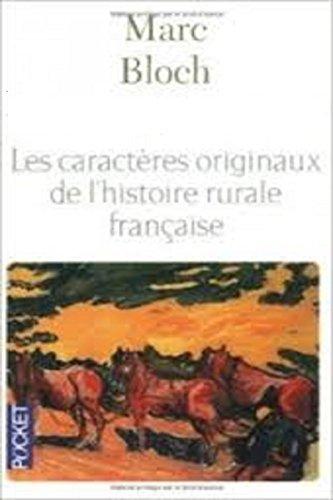 Les Caractères originaux de lhistoire rurale française  by  Marc Bloch