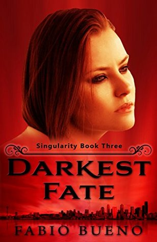 Darkest Fate (Singularity - The Modern Witches Book 3)  by  Fabio Bueno