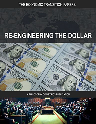 Re-Engineering the Dollar: Multilateral Stage One (The Economic Transition Papers Book 1)  by  JC Collins