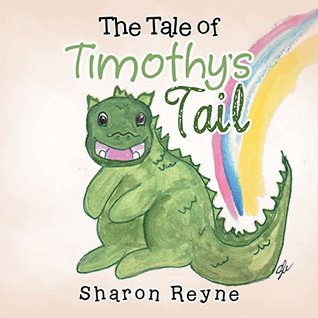 The Tale of Timothys Tail  by  Sharon Reyne