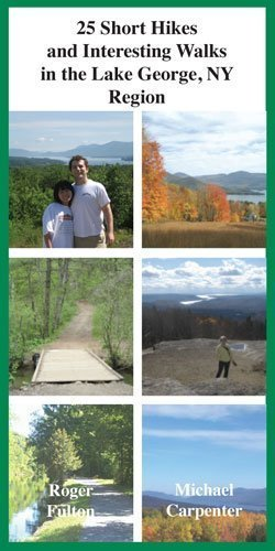 25 Short Hikes and Interesting Walks in the Lake George, NY Region (Common Man Exploration Series)  by  Roger Fulton