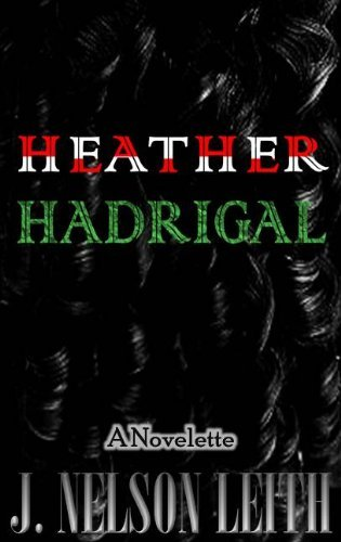 Heather Hadrigal J. Nelson Leith