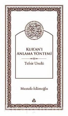 Kuranı Anlama Yöntemi  by  Mustafa İslamoğlu