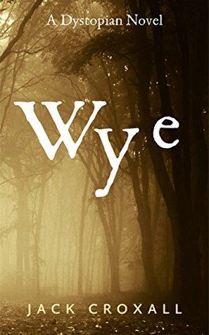 Wye  by  Jack Croxall